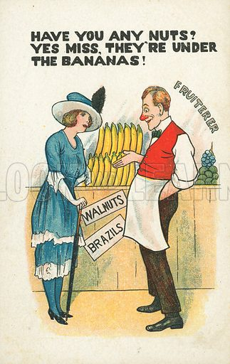 Have you any nuts? Yes, miss. They're under the bananas. Postcard, early 20th century.