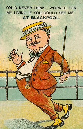 You'd never think I worked for my living if you could see me at Blackpool. Postcard, early 20th century.