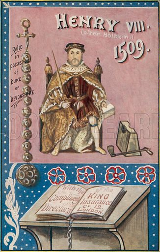 King Henry VIII. Illustration for one of a series of postcards depicting the kings and queens of England, published by the King Insurance Co Ltd. Early 20th century.