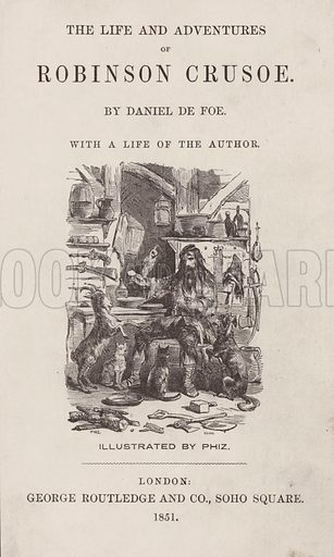 Title-page for The Life and Adventures of Robinson Crusoe by Daniel De Foe (George Routledge, 1851). Contemporary hand-coloured engraving.