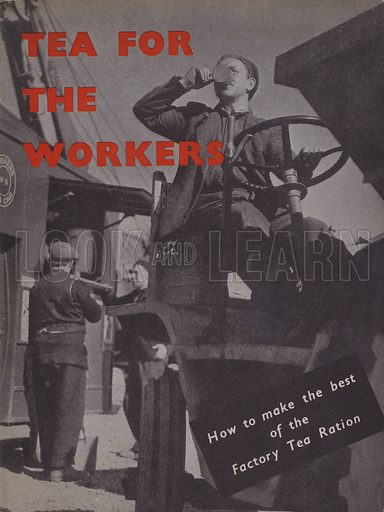 Tea for the workers, WW2. Cover illustration from a WW2 booklet called Tea for the Workers, How to make the best of the Factory Tea Ration.