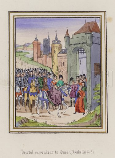 Bristol surrenders to Queen Isabella. Illustration for Chronicles by Sir John Froissart translated by Thomas Johnes (William Smith, 1839). Beautifully hand-coloured engravings.