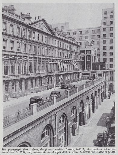 The famous Adelphi Terrace, built by the brothers Adam but demolished in 1937, and underneath, the Adelphi Arches, where homeless waifs used to gather. Illusration for Everybody's Enquire Within (Amalgamated Press, c 1937).