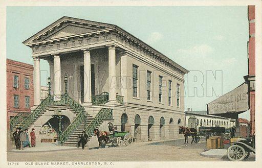 Old Slave Market, Charleston. Postcard, early 20th century.