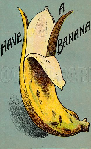 Have a Banana. Postcard, early 20th century.