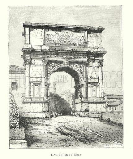 L'Arc de Titus a Rome. Illustration for Florence by Charles Yriarte (Paris, 1881).