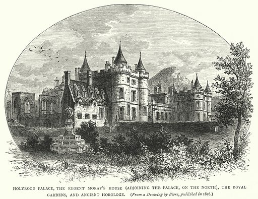 Holyrood Palace, the Regent Moray's House, adjoining the Palace, on the North, the Royal Gardens, and Ancient Horologe. Illustration for Cassell's Old and New Edinburgh (c 1885).