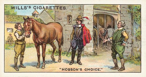 "Hobson's Choice. Illustration for one of a series of cigarette cards on the subject of ""Do You Know"" published by Wills's Cigarettes, early 20th century."