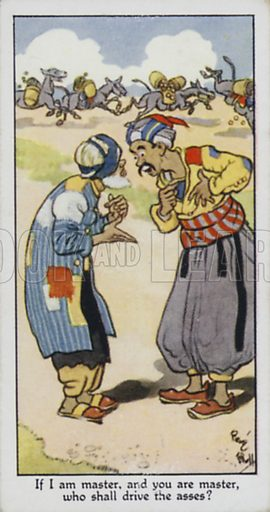 If I am master, and you are master, who shall drive the asses? Illustration for one of a set of cigarette cards on the subject of Eastern Proverbs, published by Churchman, early 20th century.