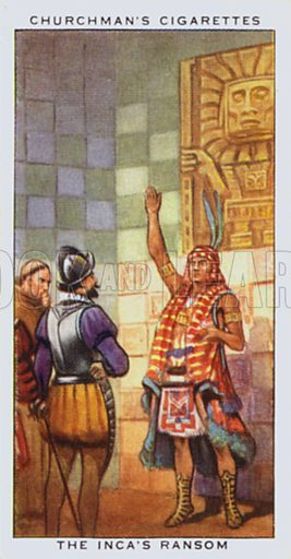 The Inca's ransom. Illustration for one of a set of cigarette cards on the subject of Treasure Trove, published by Churchman, early 20th century.