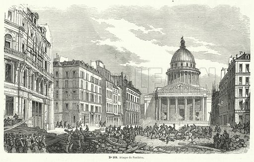 French army troops attacking insurgents occupying the Pantheon, Paris, 24 June 1848. Illustration from Journees Illustrees de la Revolution de 1848 (Bureau de l'Illustration, Paris, 1848).