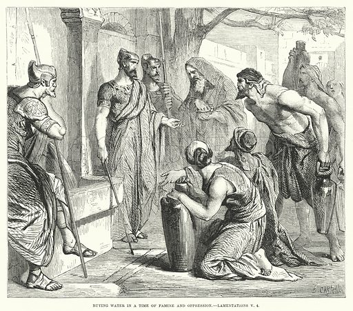 Buying Water in a Time of Famine and Oppression, Lamentations V, 4. Illustration for Cassell's Illustrated Family Bible Superior Edition (Cassell, Petter and Galpin, c 1880). Old Testament.