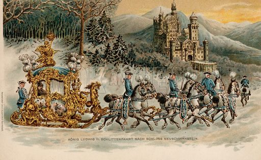 King Ludwig II of Bavaria travelling to Neuschwanstein Castle in a golden sleigh. Postcard, early 20th century.