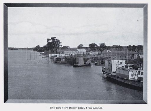 River-boats below Murray Bridge, South Australia. Illustration for Australia Unlimited by Edwin J Brady (George Robertson, c 1916).