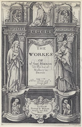 S Hieron, The Workes, W Stansby and J Beale, c 1614. Illustration for A Catalogue of Engraved and Etched English Title-Pages compiled by Alfred Forbes Johnson (Bibliographical Society, 1934).