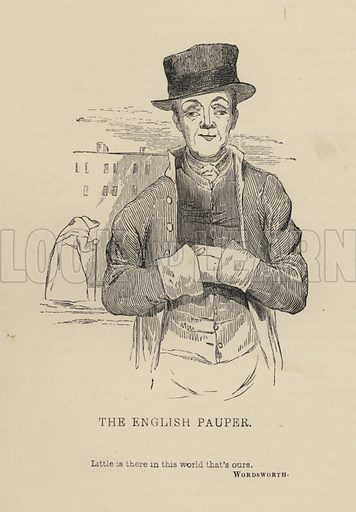 The English Pauper. Illustration for Selections from the Heads of the People, or Portraits of the English, drawn by Kenny Meadows (H Lea, c 1850).