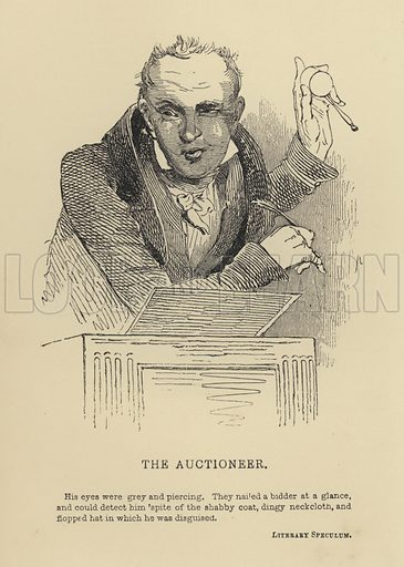 The Auctioneer. Illustration for Selections from the Heads of the People, or Portraits of the English, drawn by Kenny Meadows (H Lea, c 1850).
