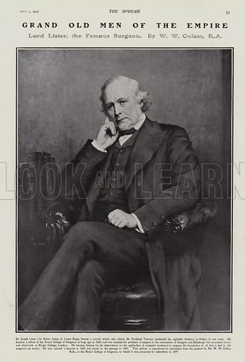 Joseph Lister, 1st Baron Lister, British surgeon and pioneer of antiseptic surgery. Illustration for The Sphere, Vol 29, 6 April - 29 June 1907.