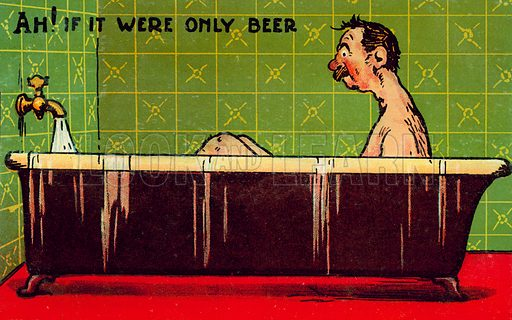 Alcoholism: man wishing his bath taps were running beer rather than waterr. Postcard, early 20th century.