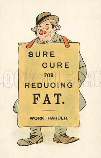 Obesity: sure cure for reducing fat – work harder. Postcard, early 20th century.