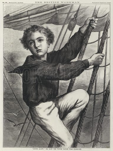 Boy sailor climbing the rigging of a ship. Illustration for The British Workman, 1870.