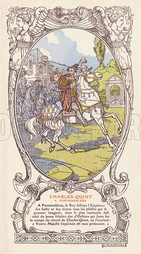 Charles, Duke of Orleans, surprising the Emperor Charles V by jumping onto his horse and declaring him his prisoner, Fontainebleau, 1539. Illustration published by French department store Galeries Lafayette, Paris, c1915.
