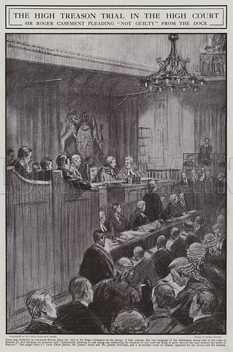 Sir Roger Casement pleading not guilty at his trial for high treason in the High Court, London, 1916. Illustration from The Graphic, 1 July 1916.