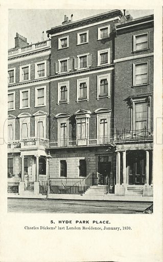 5 Hyde Park Place, last London home of the novelist Charles Dickens. Postcard, early 20th century.