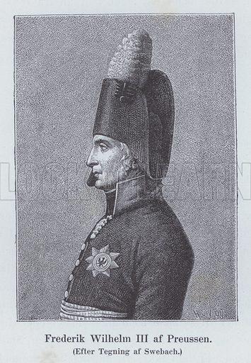 Frederick William III, King of Prussia (1770-1840). Illustration from Napoleon, by H C Bering Lisberg (Ernst Bojesens Kunstforlag, Copenhagen, 1894).