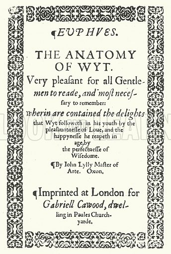 Title-page of John Lyly's Euphues or The Anatomy of Wit, 1579.  Illustration for English Novelists by Elizabeth Bowen (Collins, 1942).  Only suitable for repro at small size.