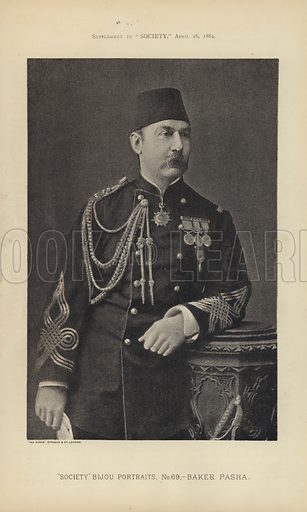"Baker Pasha.  One of the ""Society"" Bijou Portraits, issued as a Supplement to ""Society"", 26 April 1884."