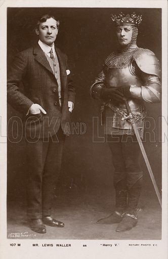 Lewis Waller (1860-1915), English actor and theatre manager, in the title role in Shakespeare's Henry V. Postcard, early 20th century.