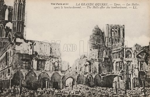 Ruins of the Cloth Hall, Ypres, Belgium, after the bombardment during the First World War, 1914–1918. Postcard, early 20th century.