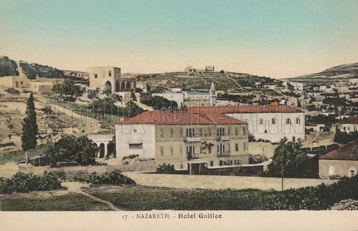 Hotel Galilee, Nazareth. Postcard, early 20th century.