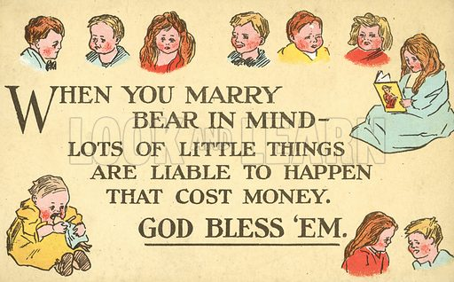 Warning to those getting married that children and associated expenses are likely to follow. Postcard, early 20th century.