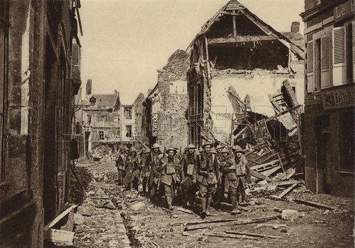 British infantry section entering Peronne, France, World War I, March 1917. Illustration from Der Weltkrieg im Bild (Verlag Der Weltkrieg Im Bild, Munich, c1928).