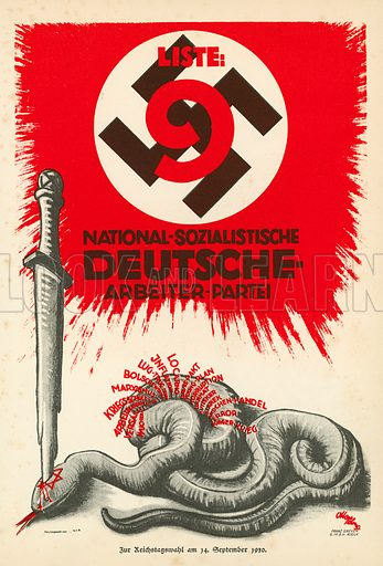 Nazi Party campaign poster for the 1930  elections to the German Reichstag. Illustration from Zeitgeschichte in Wort und Bild, by George Soldan (National-Archiv Verlags GMBH, Munich, 1933).