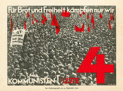 Campaign poster for the Communist Party for the 1930 German Reichstag elections. Illustration from Zeitgeschichte in Wort und Bild, by George Soldan (National-Archiv Verlags GMBH, Munich, 1933).
