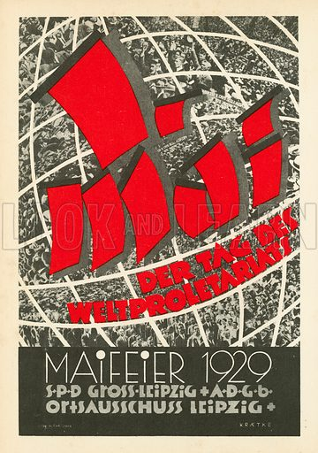 German Social Democratic Party (SPD) poster promoting May Day celebrations in Leipzig, 1929. Illustration from Zeitgeschichte in Wort und Bild, by George Soldan (National-Archiv Verlags GMBH, Munich, 1933).