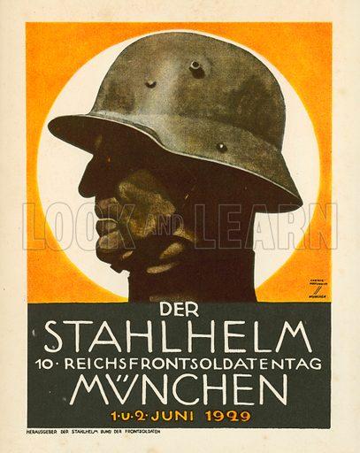 Poster advertising a meeting of the Stahlhelm, Bund der Frontsoldaten, German paramilitary war veterans organisation, Munich, 1929. Illustration from Zeitgeschichte in Wort und Bild, by George Soldan (National-Archiv Verlags GMBH, Munich, 1933).