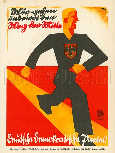 German Democratic Party campaign poster for the 1924 Reichstag elections. Illustration from Zeitgeschichte in Wort und Bild, by George Soldan (National-Archiv Verlags GMBH, Munich, 1933).