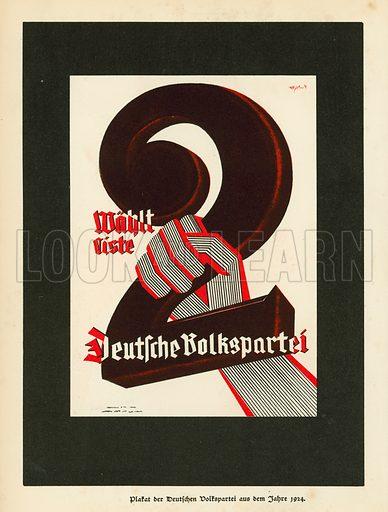 Campaign poster for the Deutsche Volkspartei (German People's Party) for the 1924 German Reichstag elections. Illustration from Zeitgeschichte in Wort und Bild, by George Soldan (National-Archiv Verlags GMBH, Munich, 1933).