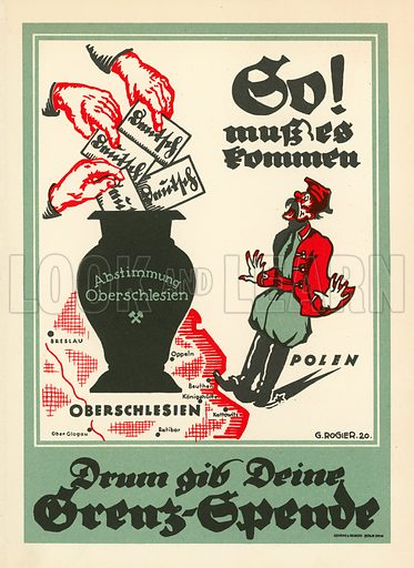 Propaganda poster for the 1921 plebiscite in Upper Silesia to determine the border between Weimar Germany and Poland mandated by the Treaty of Versailles. Illustration from Zeitgeschichte in Wort und Bild, by George Soldan (National-Archiv Verlags GMBH, Munich, 1933).