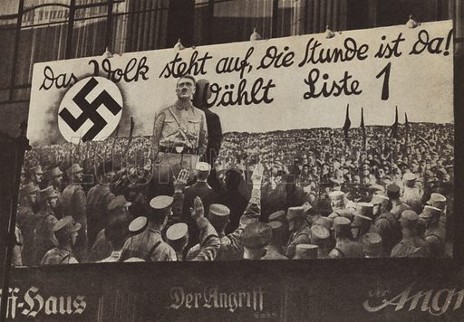 Nazi Party poster on Wilhelmstrasse, Berlin, during the campaign for the German Reichstag elections of November 1932. Illustration from Zeitgeschichte in Wort und Bild, by George Soldan (National-Archiv Verlags GMBH, Munich, 1933).