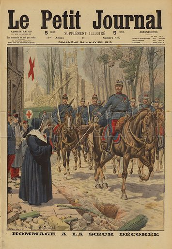 Squadron of French chasseurs saluting a nun decorated for her bravery in treating wounded while under fire, Gerbeviller, France, 1915. Hommage a la soeur decoree. Illustration from Le Petit Journal, 24 January 1915.