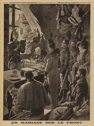 A marriage at the front, Hauteville, Arras, France, World War I, 1915. Un mariage sur le front. Illustration from Le Petit Journal, 24 January 1915.