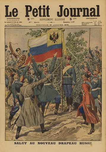 Russian soldiers cheering the new Russian flag, World War I, 1915. Salut au nouveau drapeau Russe. Illustration from Le Petit Journal, 31 January 1915.