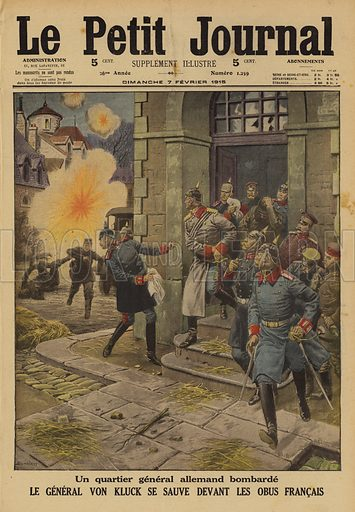 German General Alexander von Kluck and his staff fleeing as his headquarters comes under French artillery bombardment, France, World War I, 1915. Un quartier general Allemand bombarde. Le General Kluck se sauve devant les obus Francais. Illustration from Le Petit Journal, 7 February 1915.