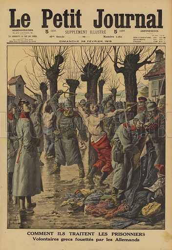 German mistreatment of prisoners of war: captured Greek volunteers in the French Army being flogged, World War I, 1915. Comment ils traitent les prisonniers. Volontaires Grecs fouettes par les Allemands. Illustration from Le Petit Journal, 28 February 1915.