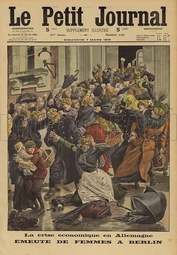 Food shortages in Germany: women rioting at a sale of potatoes in Berlin, World War I, 1915. La crise economique en Allemagne. Emeute de femmes a Berlin. Illustration from Le Petit Journal, 7 March 1915.